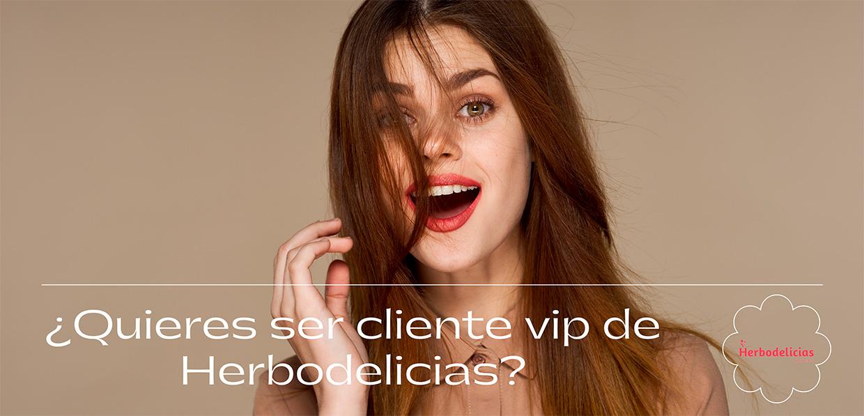 ¿Quieres ser cliente VIP de Herbodelicias?